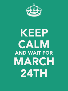 keep-calm-and-wait-for-march-24th